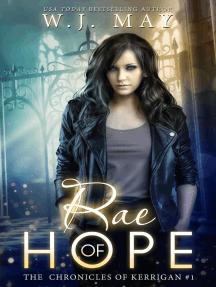 Rae of Hope: The Chronicles of Kerrigan, #1