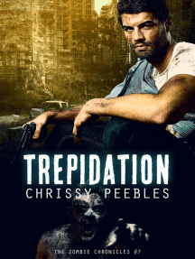The Zombie Chronicles - Book 7 - Trepidation: The Zombie Chronicles, #7