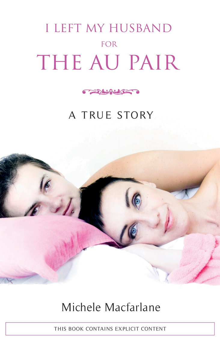 Read I left my husband for the au pair Online by Michele ...