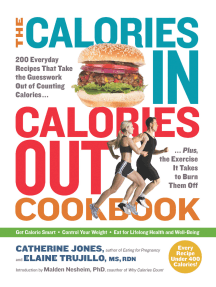 The Calories In, Calories Out Cookbook: 200 Everyday Recipes That Take the Guesswork Out of Counting Calories—Plus, the Exercise It Takes to Burn Them Off