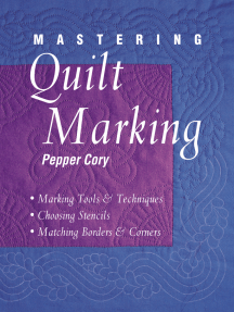 Mastering Quilt Marking: Marking Tools and Techniques, Choosing Stencils, Matching Borders