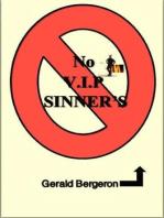 No V.I.P Sinners