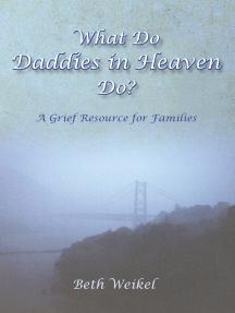 What Do Daddies in Heaven Do?