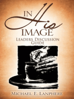 In His Image...Discovering Your God Given Personality Characteristics. Leaders Discussion Guide.