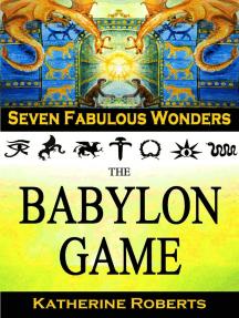 The Babylon Game: Seven Fabulous Wonders, #2