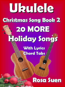 Ukulele Christmas Song Book 2 - 20 MORE Holiday Songs with Lyrics and Chord Tabs for Christmas Singalongs: Ukulele Song Book Singalong
