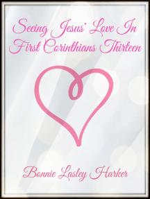 Seeing Jesus' Lovein First Corinthians Thirteen