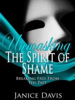 Unmasking the Spirit of Shame
