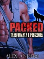 Trasformata e Posseduta (Packed 1 & 2) (Romanzo di fantasia con elementi erotici BBW)
