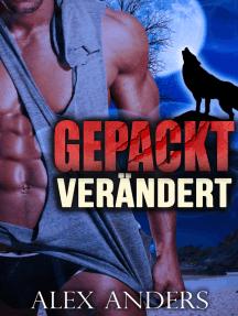 Gepackt: Verändert (Paranormal BBW Shape Shifter Romantik)
