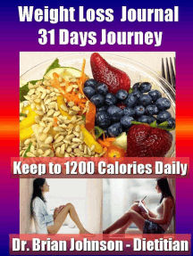 Weight Loss Journal - 31 Days Journey - Keep to 1200 Calories Daily with the Dietitan: Weight Loss