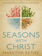 Seasons With Christ, My Journey From Different To Distinguished