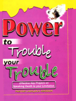 Power To Trouble Your Trouble