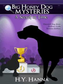 A Secret in Time ~ Big Honey Dog Mysteries: Big Honey Dog Mysteries, #2