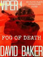 "VIPER 4 FOG Of DEATH - An Elite ""Black"" Operations Squad"