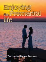 Enjoying the Premarital Life