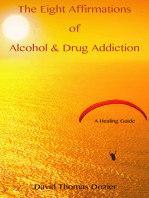 The Eight Affirmations of Alcohol & Drug Addiction (A Healing Guide)
