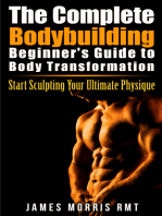 The Complete Bodybuilding Beginner's Guide to Body Transformation