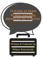 16 Kinds Of Snow, Or How And Why Bilinguals Do It Better