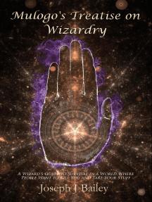 Mulogo's Treatise on Wizardry: EA'AE, #1