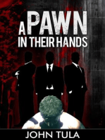 A pawn in their hands
