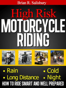 High Risk Motorcycle Riding -- How to Ride Smart and Well Prepared: Motorcycles, Motorcycling and Motorcycle Gear, #1