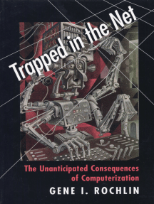 Trapped in the Net: The Unanticipated Consequences of Computerization