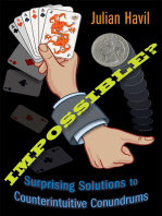 Impossible?: Surprising Solutions to Counterintuitive Conundrums