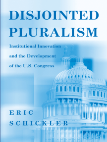 Disjointed Pluralism: Institutional Innovation and the Development of the U.S. Congress