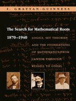 The Search for Mathematical Roots, 1870-1940: Logics, Set Theories and the Foundations of Mathematics from Cantor through Russell to Gödel