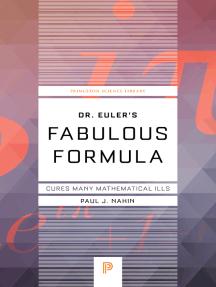 Dr. Euler's Fabulous Formula: Cures Many Mathematical Ills