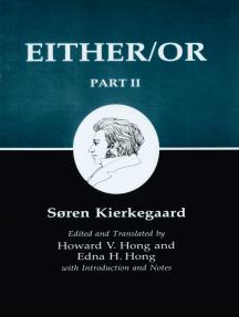 Kierkegaard's Writings IV, Part II: Either/Or