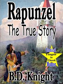 Rapunzel - The True Story (True Fairy Tale Stories?, #2)