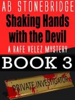 Shaking Hands with the Devil -- Rafe Velez Mystery 3 (Rafe Velez Mysteries, #3)