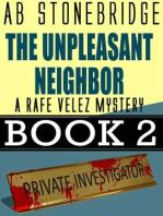 The Unpleasant Neighbor -- Rafe Velez Mystery 2 (Rafe Velez Mysteries, #2)