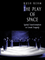 The Play of Space: Spatial Transformation in Greek Tragedy