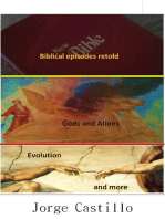 Biblical episodes retold, gods and aliens evolution and more