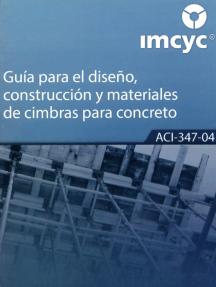 GUÍA PARA EL DISEÑO Y CONSTRUCCIÓN DE CIMBRAS ACI 347 R-94