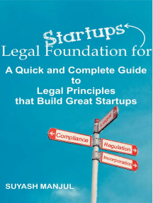 Legal Foundation for Start-ups: A quick and complete guide to legal principles that build great start-ups