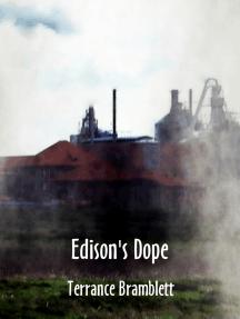 Edison's Dope