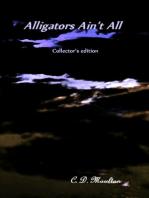 Alligators Ain't All Collector's edition