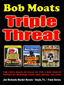Bob Moats - Triple Threat