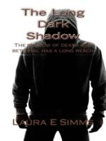 The Long Dark Shadow