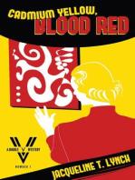 Cadmium Yellow, Blood Red