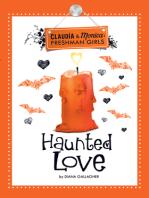 Haunted Love (Claudia and Monica:Freshman Girls)