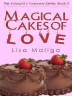 Magical Cakes of Love (The Yolanda's Yummery Series, #2)