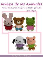 Amigos de los Animales Patrón de Crochet: Amigurumis Fáciles y Bonitos
