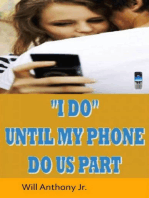 """""""I Do"""" Until My Phone Do Us Part"""