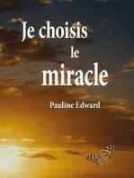 Je choisis le miracle