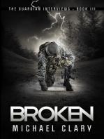 Broken (The Guardian Interviews Book 3)